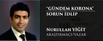 """""""Gündem Korona"""" Sorun İdlip"""