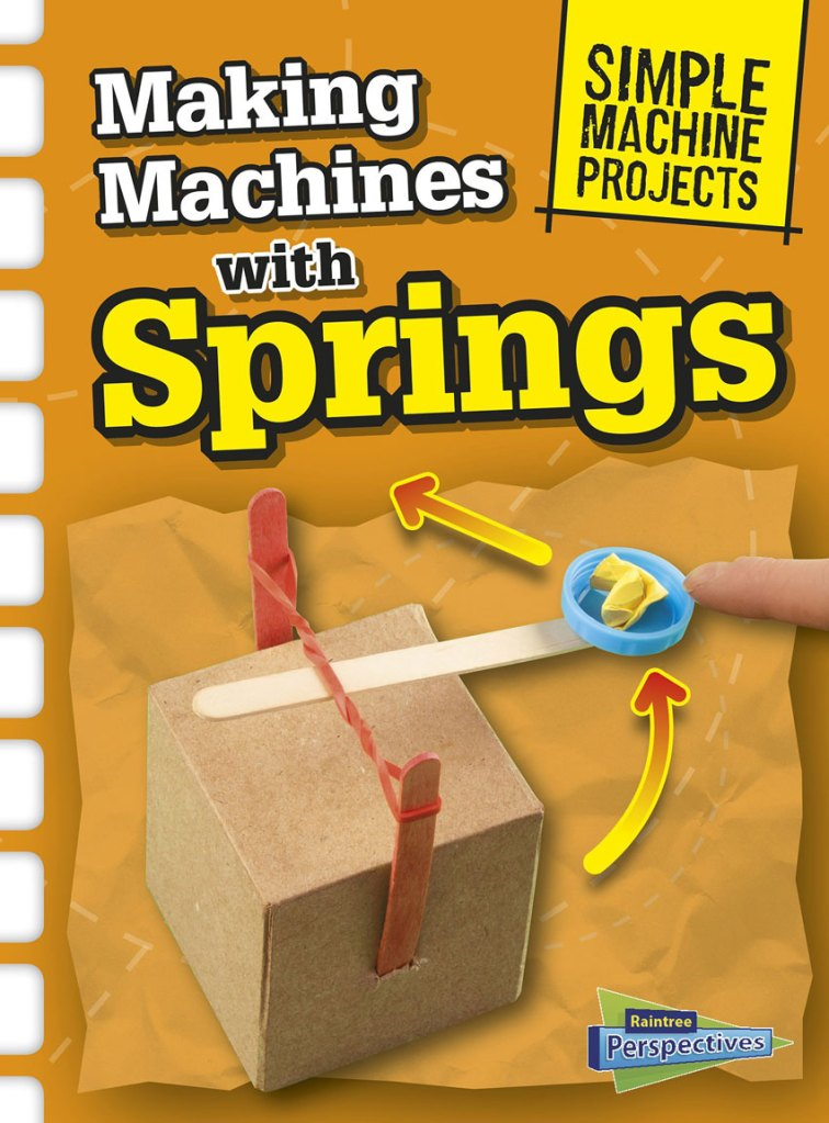 Making Machines with Springs (Simple Machine Projects) byChris Oxlade