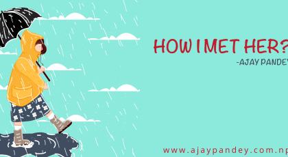 How i Met her | Ajay Pandey