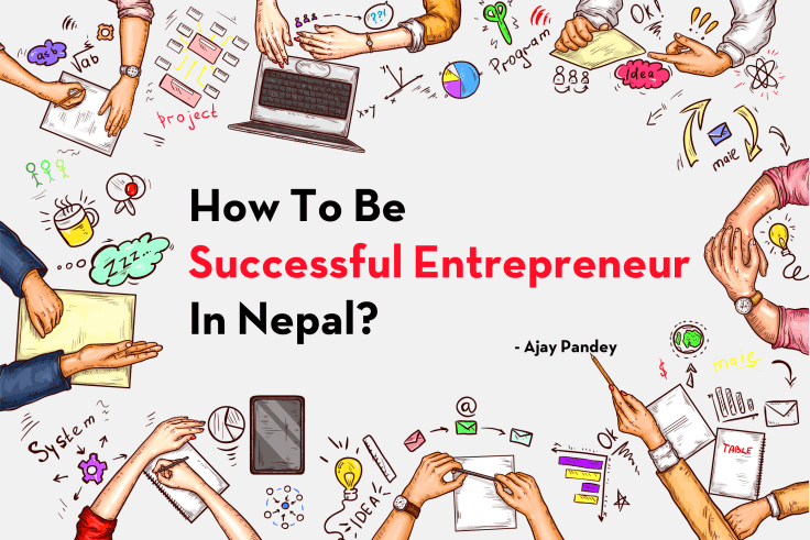 How To Be Successful Entrepreneur In Nepal? Ajay Pandey Business