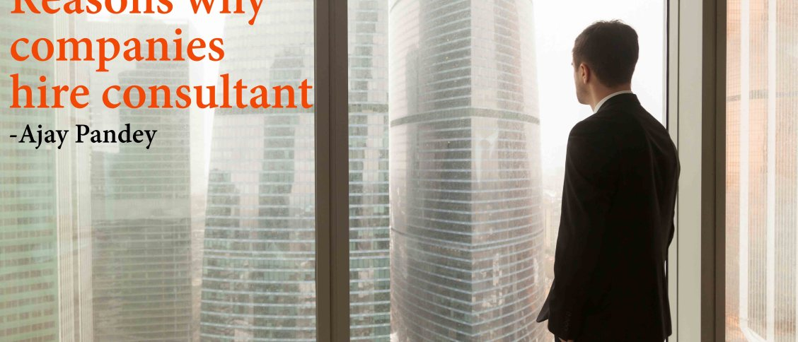 Reasons why companies hire consultant Ajay pandey Nepal
