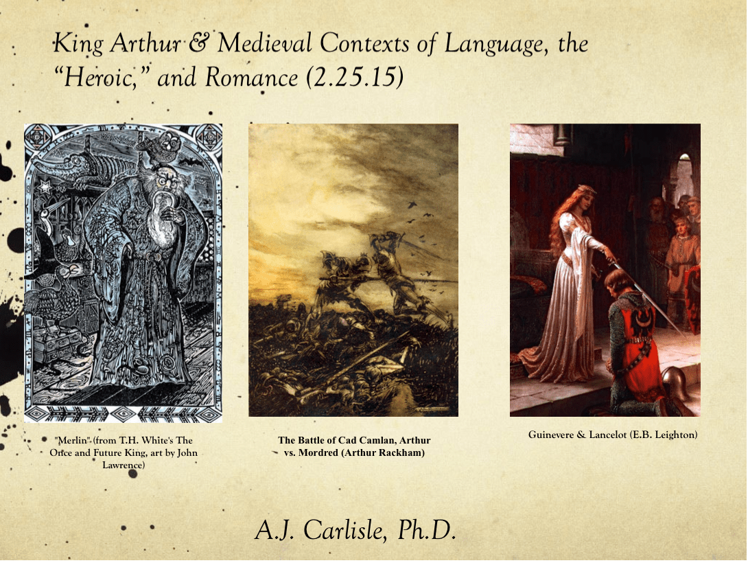 An Author S Journey King Arthur Contexts Of Language Love Amp The Heroic In High Middle Ages
