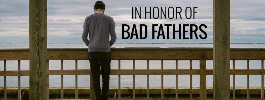 In honor of bad fathers.