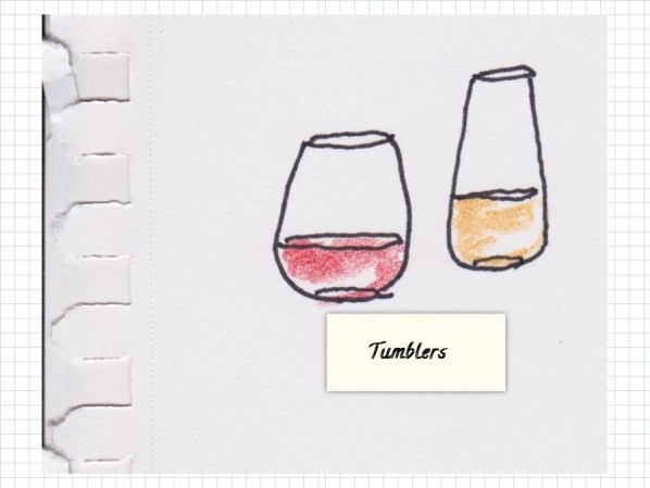 tumblers, or stemless wine glasses
