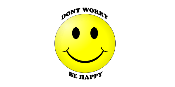 """smiley face with words """"don't worry, be happy."""""""