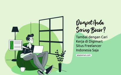 Dompet Anda Suka Bocor? Tambal dengan Cari Kerja di Digimart Situs Freelancer Indonesia Saja