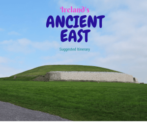 Ireland's Ancient East Itinerary