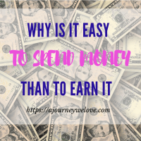 Why is it easy to spend money and so hard to earn it
