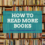 How to Read More Books In A Year