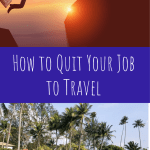 How to Quit Your Job to Travel