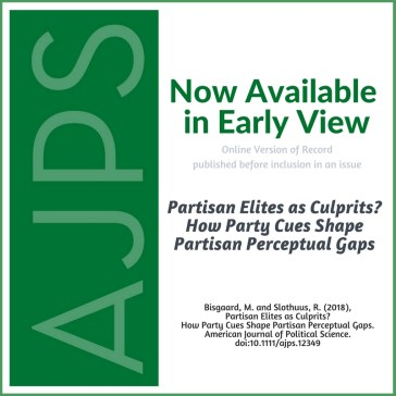 AJPS-AuthorSummary-Partisan Elites as Culprits? How Party Cues Shape Partisan Perceptual Gaps