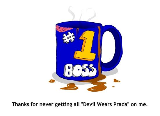 A fun Boss Day eCard that's cheaper than a real mug. Number 1 Mug