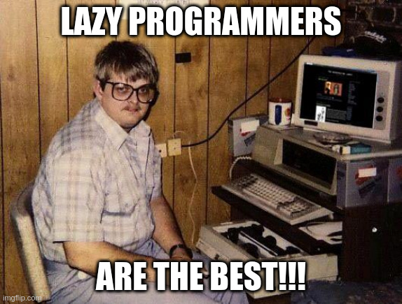 lazye programmers are the best meme