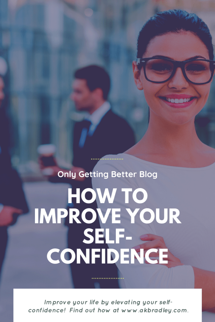 How to Build Your Self-Confidence and Improve Your Life