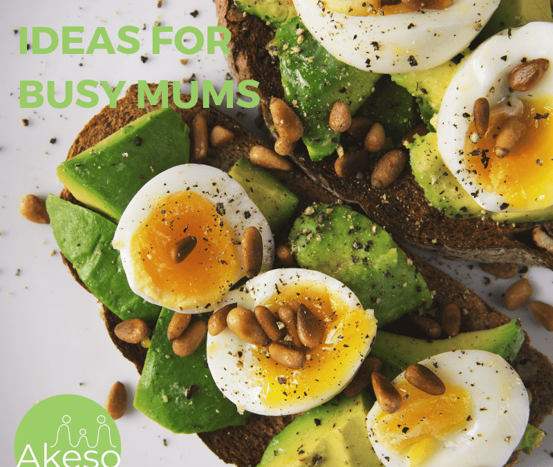Busy Mums: 5 Simple, Healthy Breakfast Ideas for YOU!