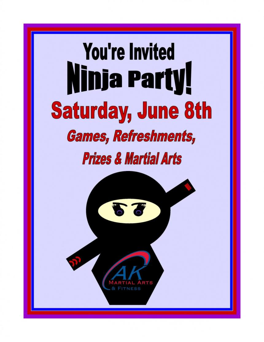 Ninja Party at AK Martial Arts & Fitness on Saturday, June 8th.  Includes martial arts classes, party, refreshments, prizes & more.  RSVP online is required for students, siblings and friends.