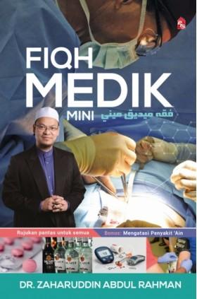 Fiqh Medik Mini tulisan Dr Zaharuddin Abdul Rahman