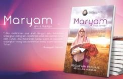 Wanita Kuat yang Mendapat Pinjaman Sementara Dari Allah: Maryam Anak Syurga