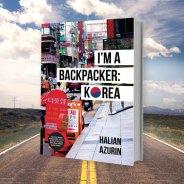 Pengembara Di Bumi Sonata: I'm A Backpacker Korea