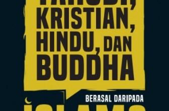 Yahudi, Kristian, Hindu, dan Buddha Berasal daripada Islam?