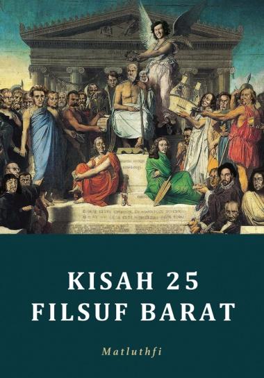 Kisah 25 Filsuf Barat oleh Matlutfi