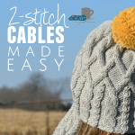 Making 2-Stitch Cables the Easy Way … And a New Hat Pattern: Merry!