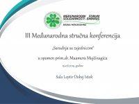 """III Međunarodna stručna konferencija """"Saradnja sa zajednicom"""" u spomen prim.dr. Muamera Mujčinagića"""