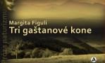 Tri gaštanové kone – Margita Figuli: Rozbor diela (III.časť)