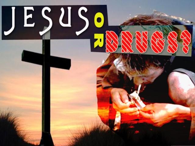 Image result for drugs or Jesus
