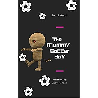 The Mummy Soccer Boy: Dead Good