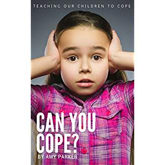 Can You Cope?: Teaching Our Children To Cope