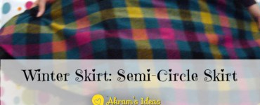 Akram's Ideas: Winter Skirt - Semi-Circle Skirt