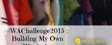 #WAChallenge 2015: Building My Own Wardrobe