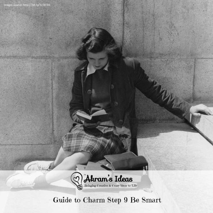 Akram's Ideas: Guide to Charm Step 9 Be Smart