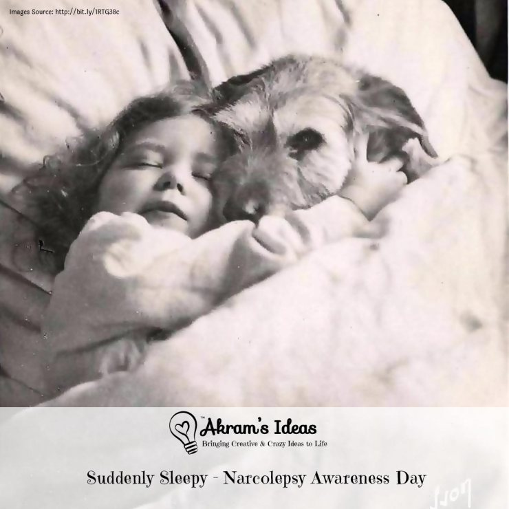 Akram's Ideas: Suddenly Sleepy - Narcolepsy Awareness Day