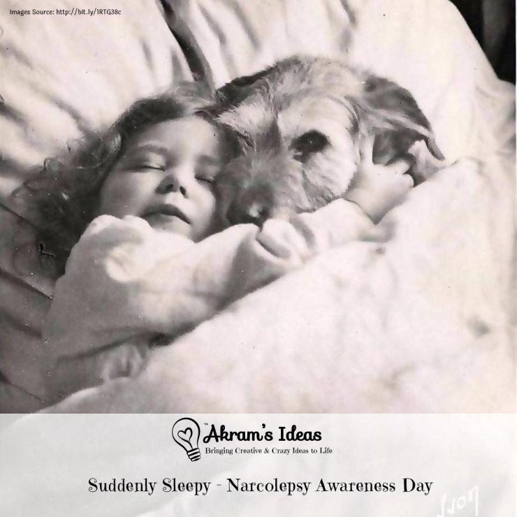 Akram's Ideas: Suddenly Sleepy - Narcolepsy Awareness Day