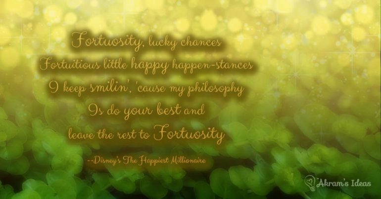 Is do your Best and leave the rest to Fortuosity