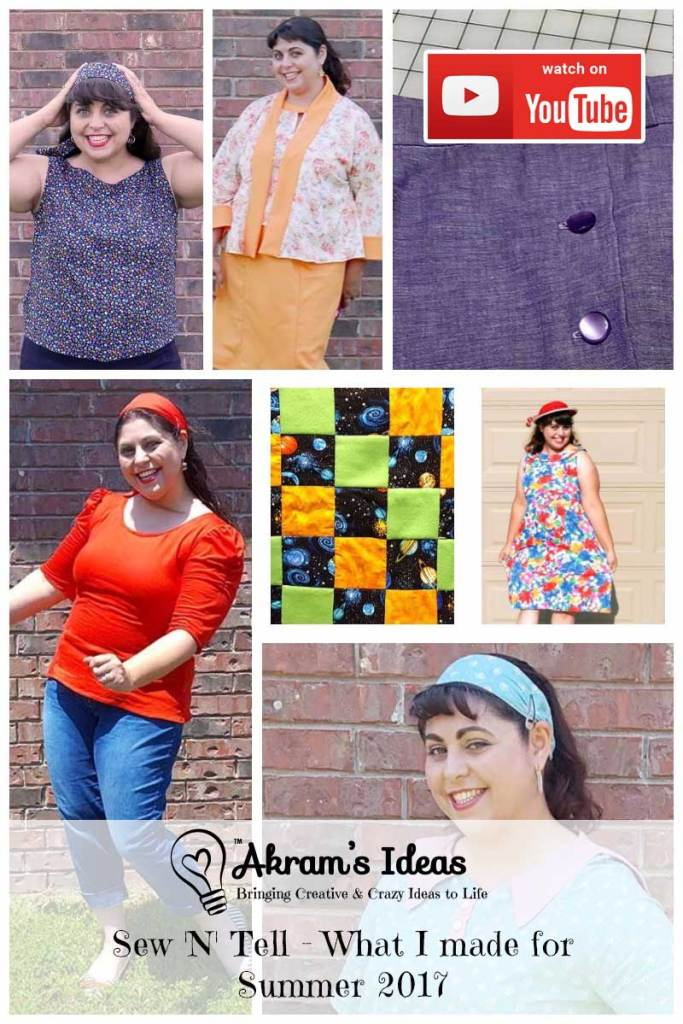 Sew 'N' Tell - What I made for Summer 2017Sew 'N' Tell - What I made for Summer 2017