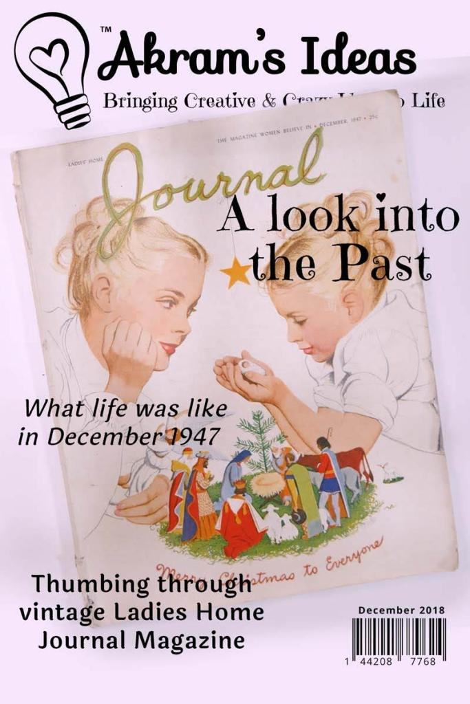 A look into the past with a thumb though of vintage Ladies Home Journal magazine, and get a glimpse of life in December 1947.