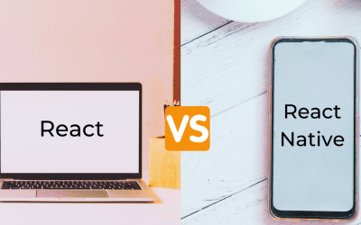 React vs React Native:  Everything You Need To Know