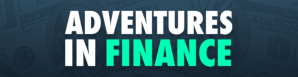 Adventures in Finance