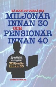 Miljonär innan 30 och pensionär innan 40