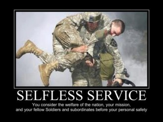 You consider the welfare of the nation, your mission, and your fellow soldiers and subordinates before your personal safety