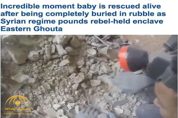 شاهد .. لحظات مذهلة لاستخراج طفلة سورية من تحت الأنقاض في الغوطة الشرقية