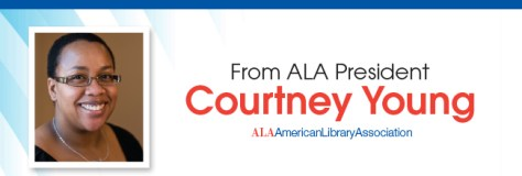 From ALA President Courtney Young