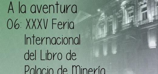 06: XXXV Feria Internacional del Libro de Palacio de Mineria