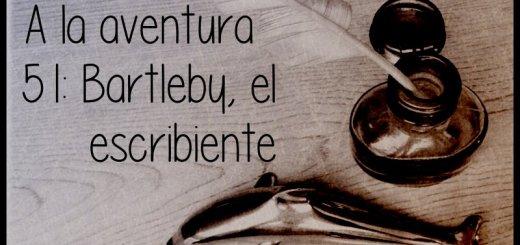 51: Bartleby, el escribiente