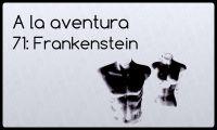 71: Frankenstein