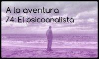 74: El psicoanalista