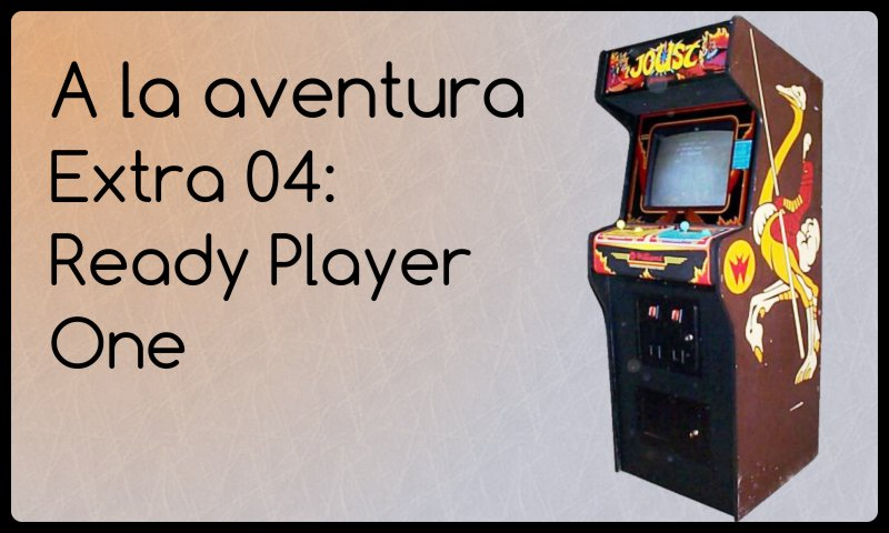 Extra 04: Ready Player One
